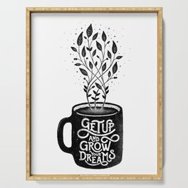 GET UP AND GROW YOUR DREAMS (WHITE) Serving Tray