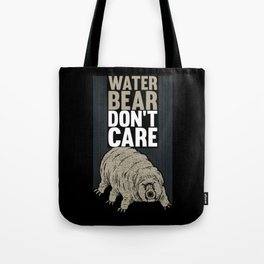 Water Bear Don't Care - Funny Biology Gift Tote Bag