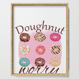 Funny Donut design - Doughnut Worry - Funny Sayings graphic Serving Tray