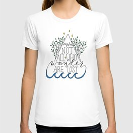 Not All Who Wander Are Lost T-shirt