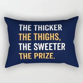 The Thicker The Thighs The Sweeter The Prize Rectangular Pillow