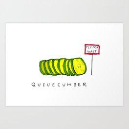 Queuecumber Art Print