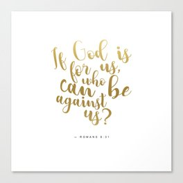 If God Is For Us, Who Can Be Against Us - Romans 8:31 - White Gold - V2 Canvas Print