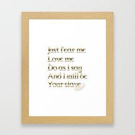 Just Fear Me (white bg) Framed Art Print