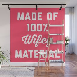 100% Wifey Material Funny Quote Wall Mural