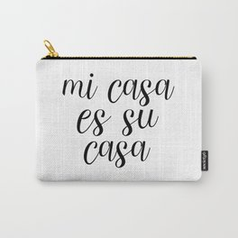 Mi Casa Es Su Casa, Welcome Printable, Quote Poster, Spanish Decor Carry-All Pouch