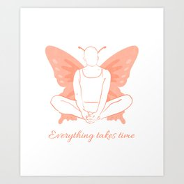 Everything takes time, Yoga Wisdom Art Print