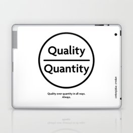 "Quality Over Quantity - Design #1 of the ""Words To Live By"" series Laptop & iPad Skin"