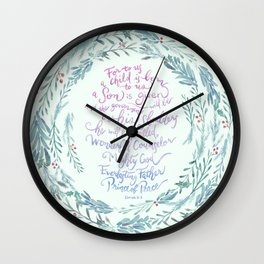 A Son is Given - Isaiah 9:6 Wall Clock