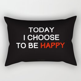 Today I choose to be happy Rectangular Pillow