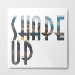 shape up Metal Print
