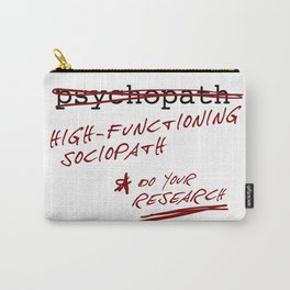 High-functioning sociopath Carry-All Pouch