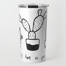 Don't Be A Prick - Cactus Illustration Travel Mug