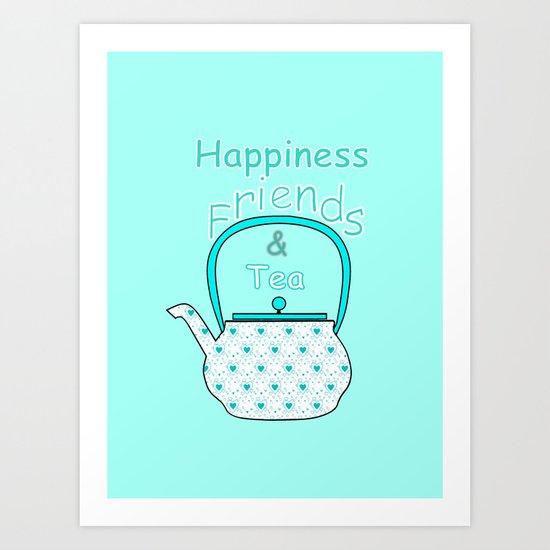 Happiness And Tea Art Print