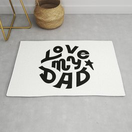 Love my Dad quote Rug