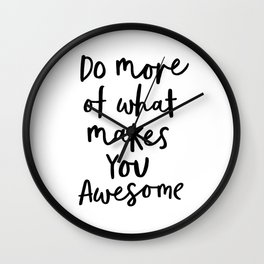 Do More of What Makes You Awesome black-white typography poster black and white wall home decor Wall Clock