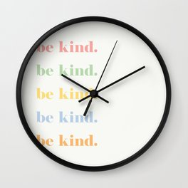 Be Kind 4 Wall Clock
