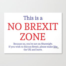 This is a No Brexit Zone Canvas Print