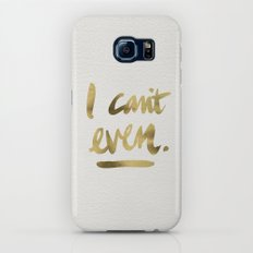I Can't Even – Gold Ink Slim Case Galaxy S8