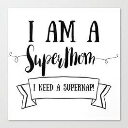 I Am A SuperMom Canvas Print