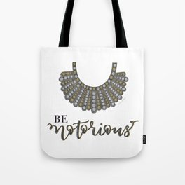 Be Notorious Tote Bag