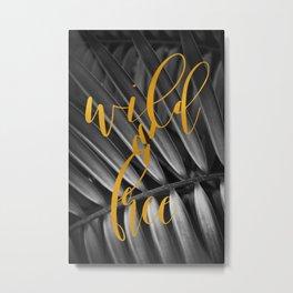 Wild and Free (Palm) Metal Print