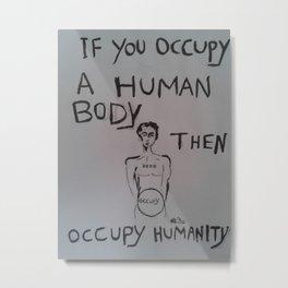 Occupy Humanity Metal Print