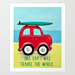 One day I will travel the world Art Print