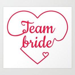Team Bride - Bachelorette Hen Bridal Party Alcohol Art Print