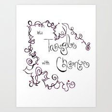 Let's Tangle With Chance Art Print