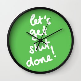 Let's Get Shit Done! Wall Clock