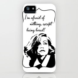 Don't bore Greta Garbo! iPhone Case