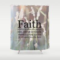 faith Shower Curtains featuring Faith by terimichellec
