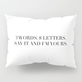 3 WORDS 8 LETTERS Pillow Sham