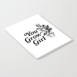 You Grow Girl Notebook