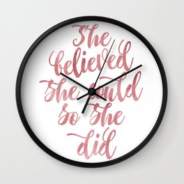 She believed she could so she did Rose Watercolor Wall Clock