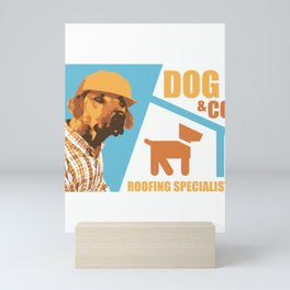 Dog & Co Roofing Specialists Funny Construction Roofer Mini Art Print