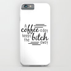 A Coffee A Day Slim Case iPhone 6s