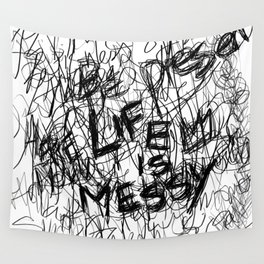 Life Is Messy Wall Tapestry