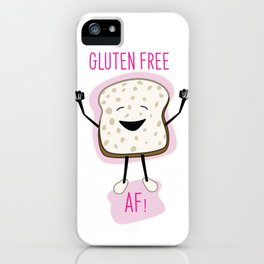 Gluten-Free Bread AF iPhone Case