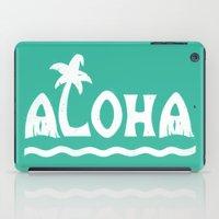 aloha iPad Cases featuring Aloha! by Dylan Morang