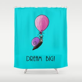 Dream big 2 Shower Curtain