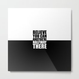 Believe you can... Gym Motivational Quote Metal Print