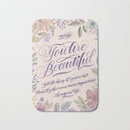 Maybe you are beautiful Bath Mat