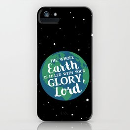 Filled With Your Glory iPhone Case