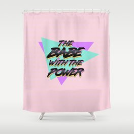 Babe With The Power - Black! Shower Curtain