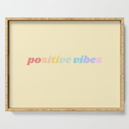 positive vibes Serving Tray