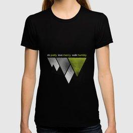 do justly. love mercy. walk humbly.  T-shirt