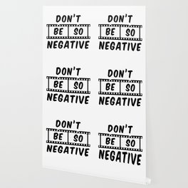 Don't Be So Negative Wallpaper