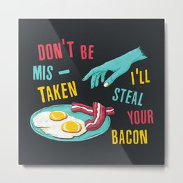 Bacon Thief Metal Print